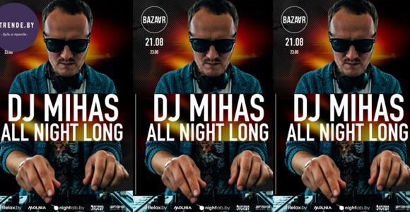 Dj MIHAS all night long!