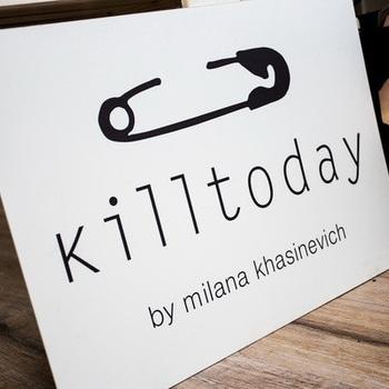 KILLTODAY